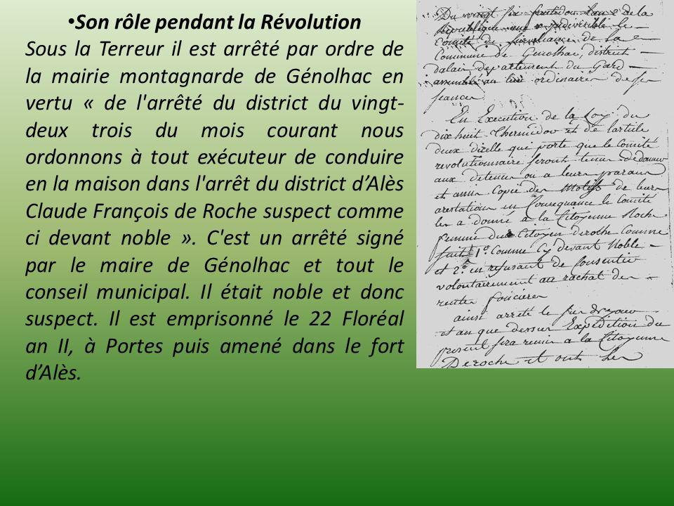 Son rôle pendant la Révolution Sous la Terreur il est arrêté par ordre de la mairie montagnarde de Génolhac en vertu « de l'arrêté du district du ving