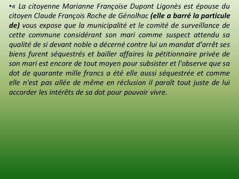 « La citoyenne Marianne Françoise Dupont Ligonès est épouse du citoyen Claude François Roche de Génolhac (elle a barré la particule de) vous expose qu