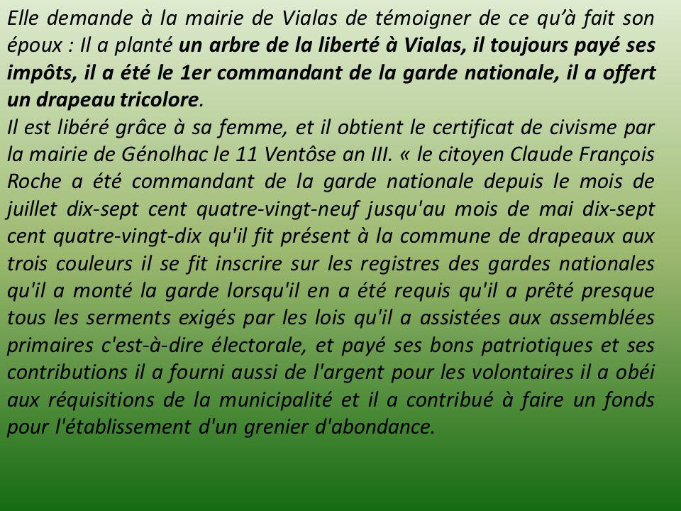 Elle demande à la mairie de Vialas de témoigner de ce quà fait son époux : Il a planté un arbre de la liberté à Vialas, il toujours payé ses impôts, i