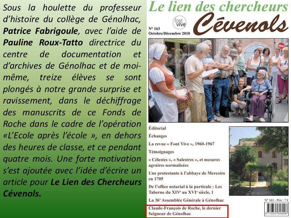 Sous la houlette du professeur dhistoire du collège de Génolhac, Patrice Fabrigoule, avec laide de Pauline Roux-Tatto directrice du centre de document