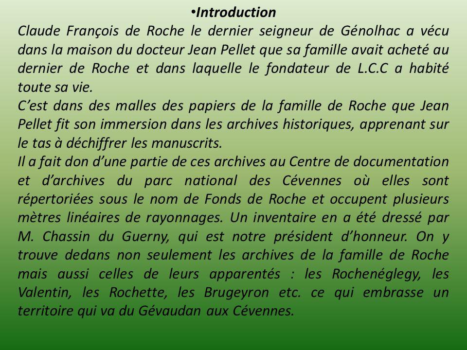 Introduction Claude François de Roche le dernier seigneur de Génolhac a vécu dans la maison du docteur Jean Pellet que sa famille avait acheté au dern