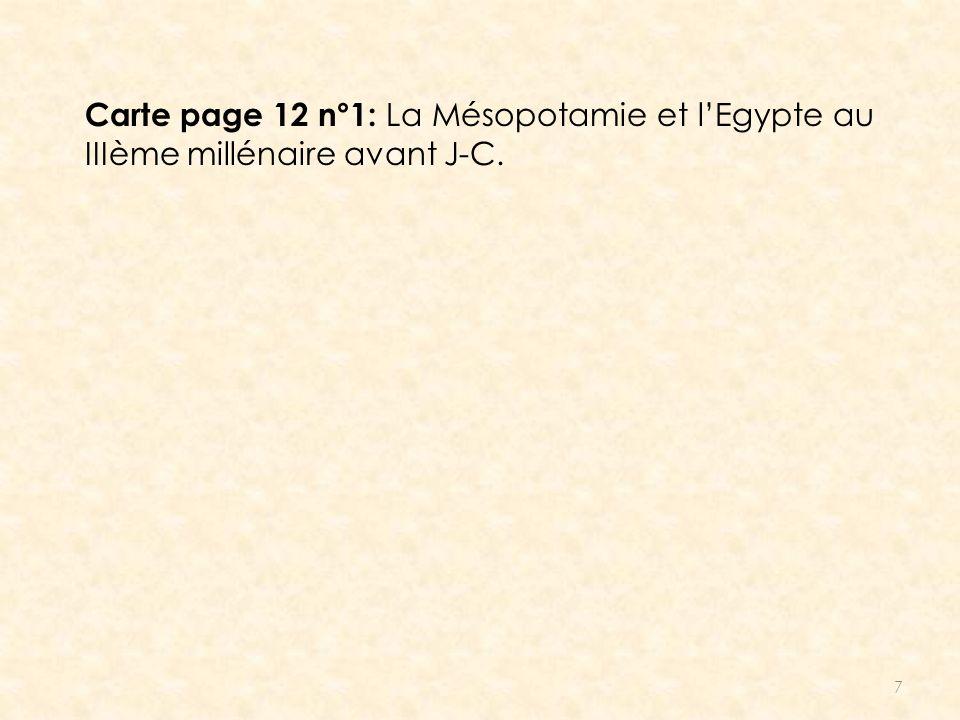 7 Carte page 12 n°1: La Mésopotamie et lEgypte au IIIème millénaire avant J-C.