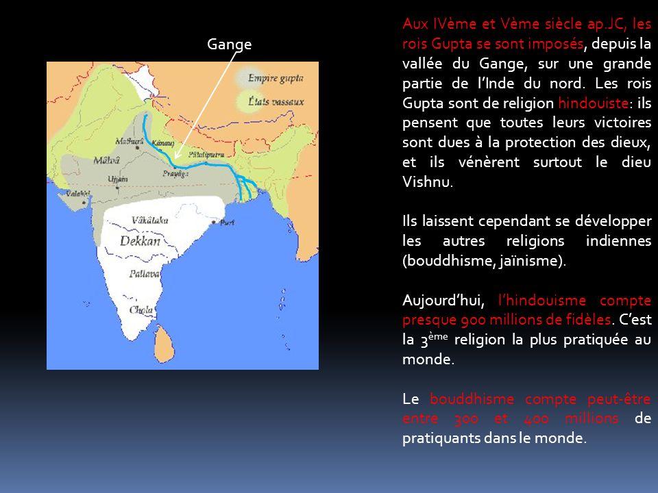 Aux IVème et Vème siècle ap.JC, les rois Gupta se sont imposés, depuis la vallée du Gange, sur une grande partie de lInde du nord. Les rois Gupta sont
