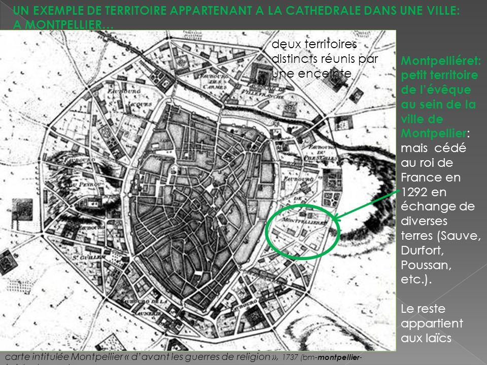 Montpelliéret: petit territoire de lévêque au sein de la ville de Montpellier : mais cédé au roi de France en 1292 en échange de diverses terres (Sauv