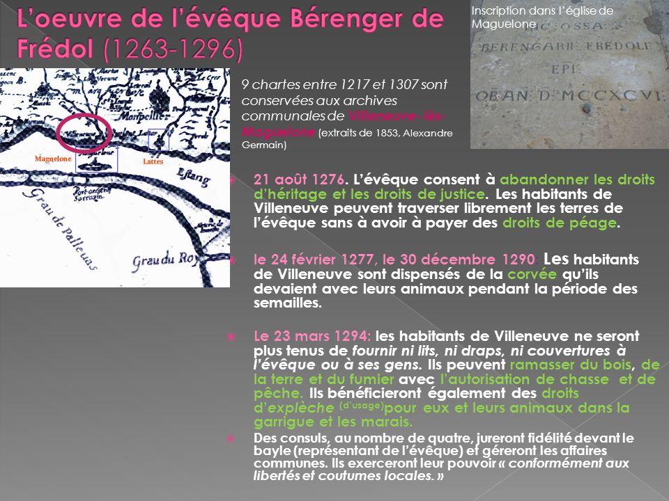 21 août 1276. Lévêque consent à abandonner les droits dhéritage et les droits de justice. Les habitants de Villeneuve peuvent traverser librement les