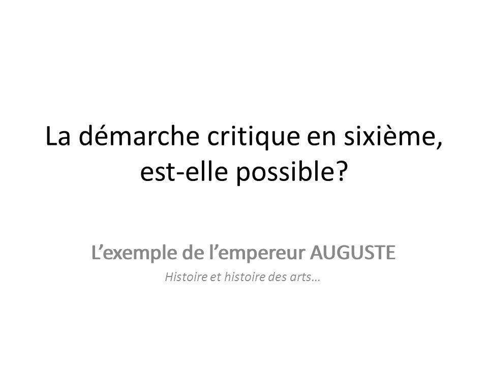 La démarche critique en sixième, est-elle possible? Lexemple de lempereur AUGUSTE Histoire et histoire des arts…