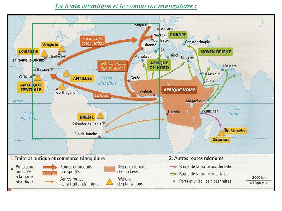 La traite atlantique et le commerce triangulaire :