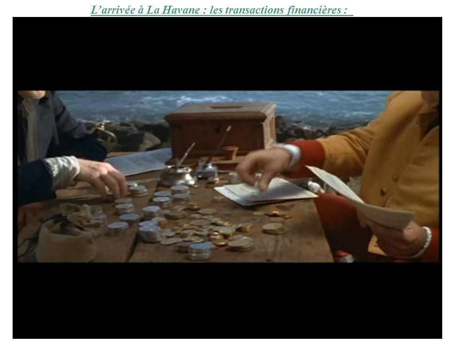 Larrivée à La Havane : les transactions financières :