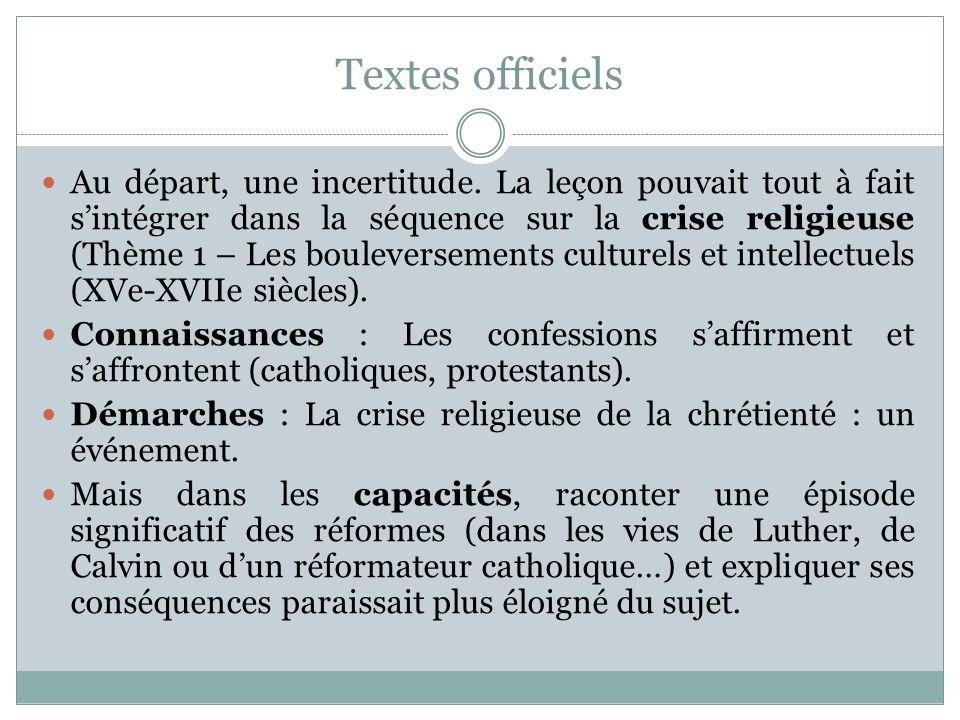 Textes officiels Au départ, une incertitude. La leçon pouvait tout à fait sintégrer dans la séquence sur la crise religieuse (Thème 1 – Les bouleverse