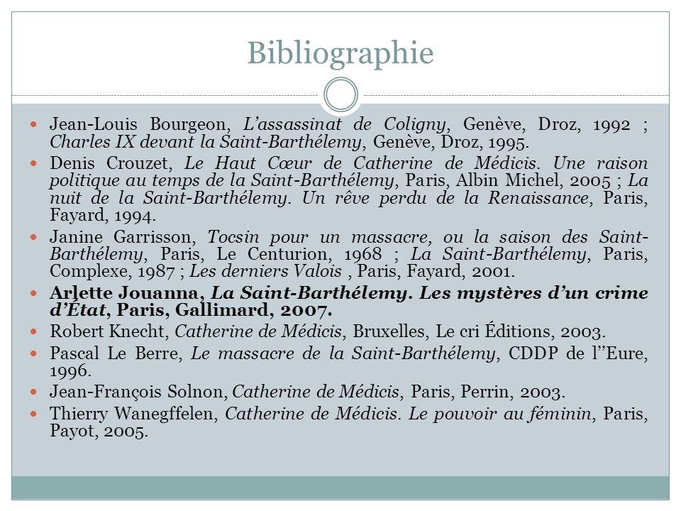 Bibliographie Jean-Louis Bourgeon, Lassassinat de Coligny, Genève, Droz, 1992 ; Charles IX devant la Saint-Barthélemy, Genève, Droz, 1995. Denis Crouz