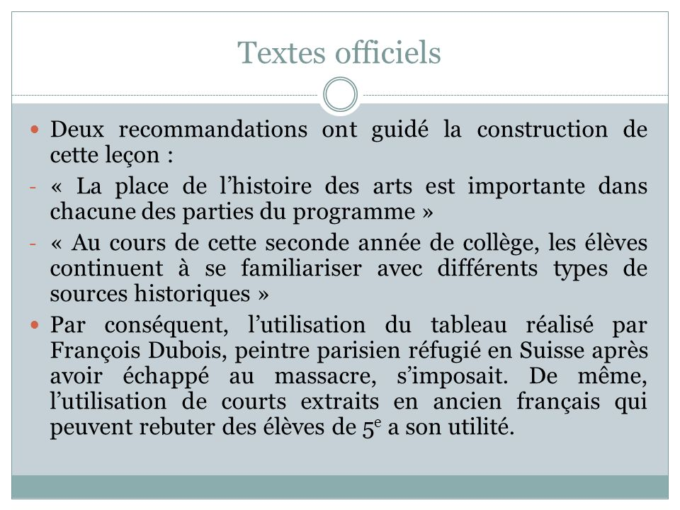 Textes officiels Deux recommandations ont guidé la construction de cette leçon : - « La place de lhistoire des arts est importante dans chacune des pa