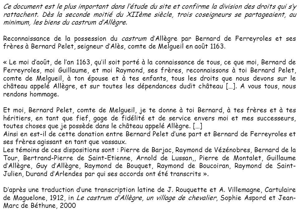 Ce document est le plus important dans létude du site et confirme la division des droits qui sy rattachent. Dès la seconde moitié du XIIème siècle, tr