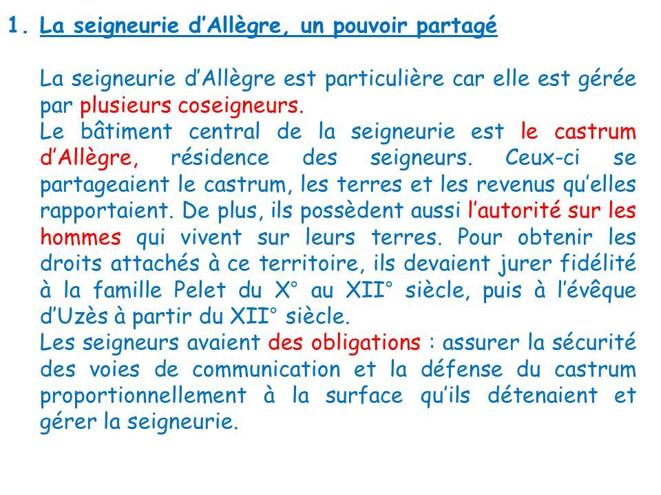 1.La seigneurie dAllègre, un pouvoir partagé La seigneurie dAllègre est particulière car elle est gérée par plusieurs coseigneurs. Le bâtiment central