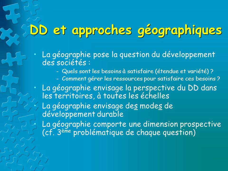 DD et approches géographiques Besoins Ressources Prospective Besoins, ressources, prospectives (des modes de DD), territoire (étude de cas)