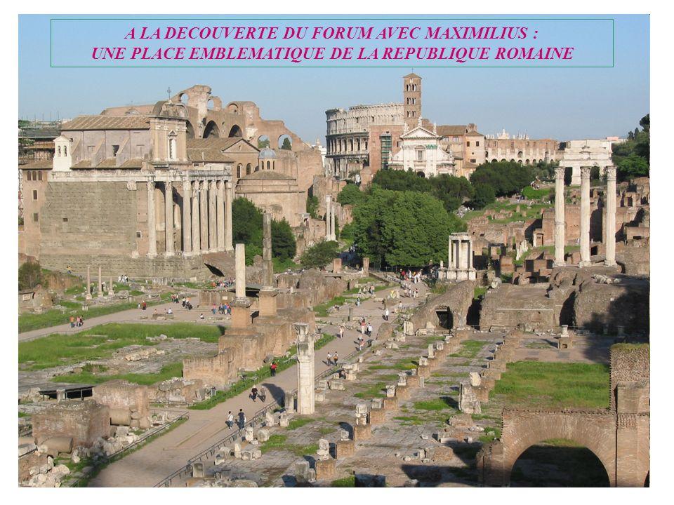 A LA DECOUVERTE DU FORUM AVEC MAXIMILIUS : UNE PLACE EMBLEMATIQUE DE LA REPUBLIQUE ROMAINE