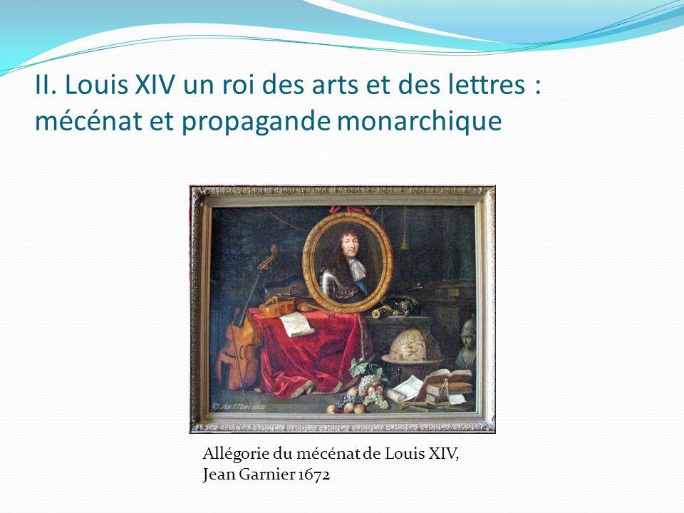 II. Louis XIV un roi des arts et des lettres : mécénat et propagande monarchique Allégorie du mécénat de Louis XIV, Jean Garnier 1672