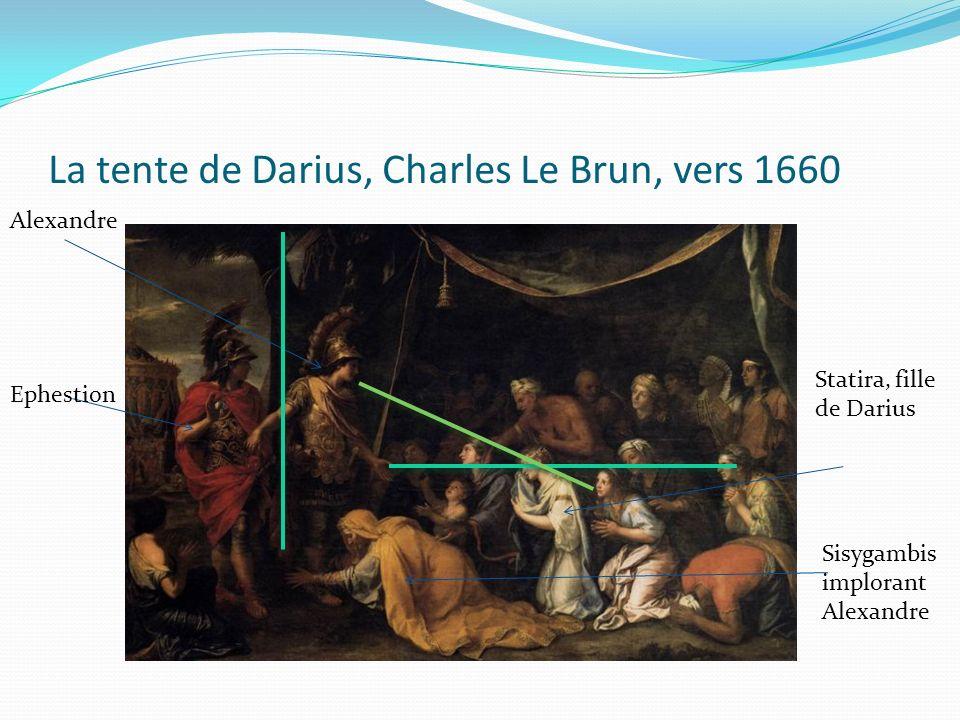 La tente de Darius, Charles Le Brun, vers 1660 Statira, fille de Darius Sisygambis implorant Alexandre Ephestion Alexandre