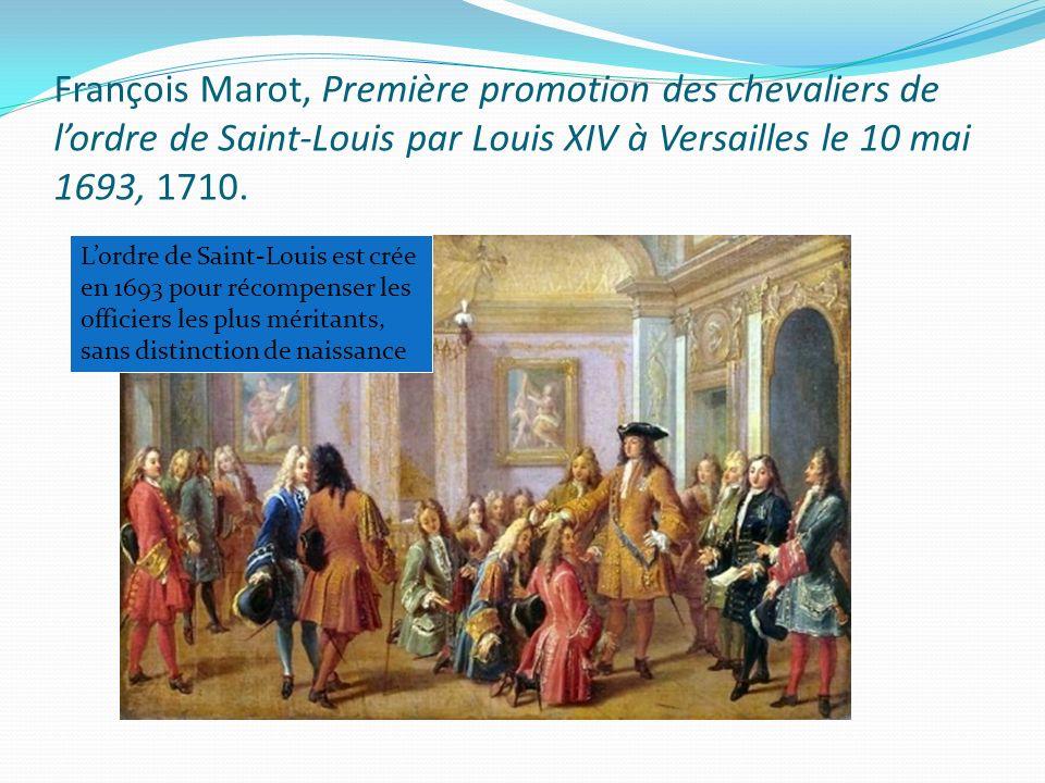 François Marot, Première promotion des chevaliers de lordre de Saint Louis par Louis XIV à Versailles le 10 mai 1693, 1710. Lordre de Saint-Louis est