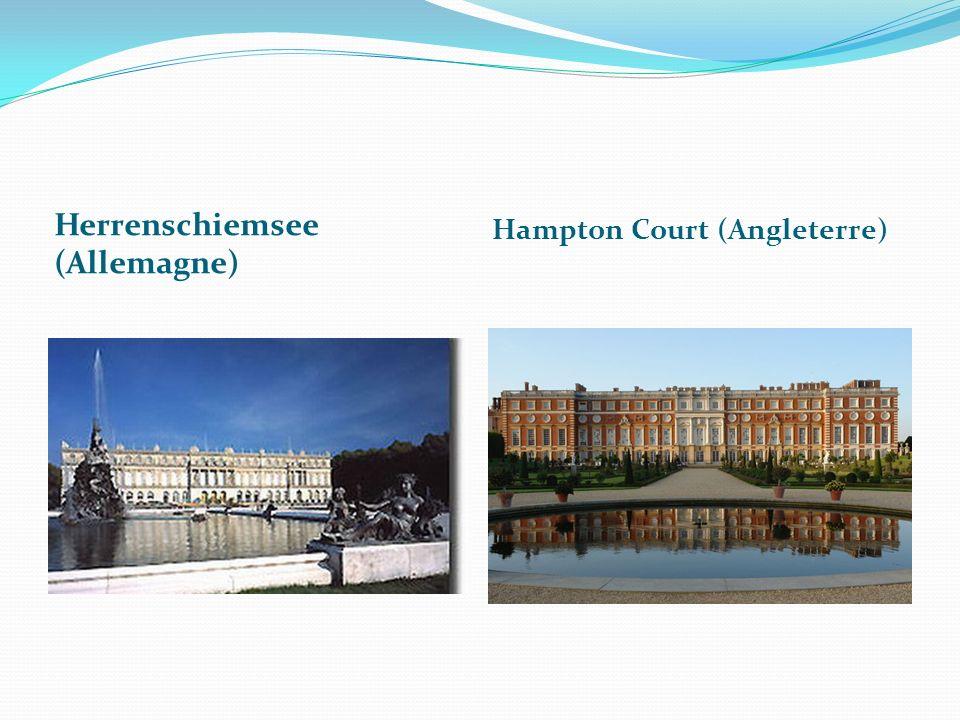 Herrenschiemsee (Allemagne) Hampton Court (Angleterre)
