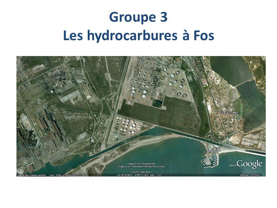Groupe 3 Les hydrocarbures à Fos