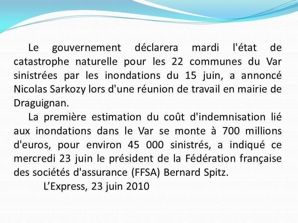 Le gouvernement déclarera mardi l'état de catastrophe naturelle pour les 22 communes du Var sinistrées par les inondations du 15 juin, a annoncé Nicol