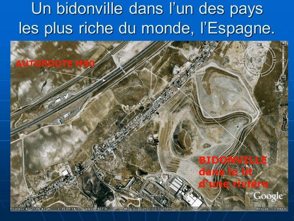 N. Barthélemy, 5° Géographie, 2010 Un bidonville dans lun des pays les plus riche du monde, lEspagne. AUTOROUTE M50 BIDONVILLE dans le lit dune rivièr