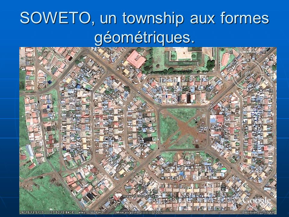 N. Barthélemy, 5° Géographie, 2010 SOWETO, un township aux formes géométriques.