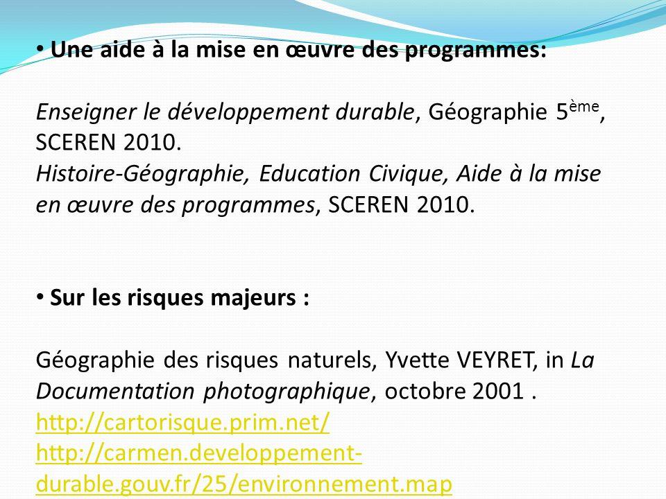 Une aide à la mise en œuvre des programmes: Enseigner le développement durable, Géographie 5 ème, SCEREN 2010. Histoire-Géographie, Education Civique,