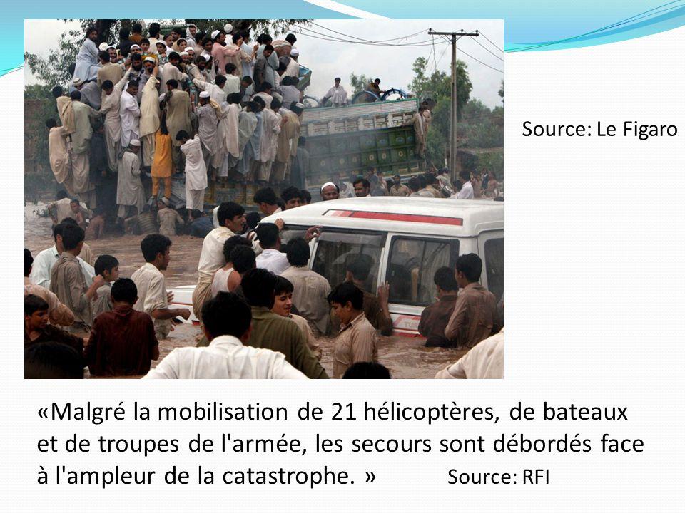 «Malgré la mobilisation de 21 hélicoptères, de bateaux et de troupes de l'armée, les secours sont débordés face à l'ampleur de la catastrophe. » Sourc