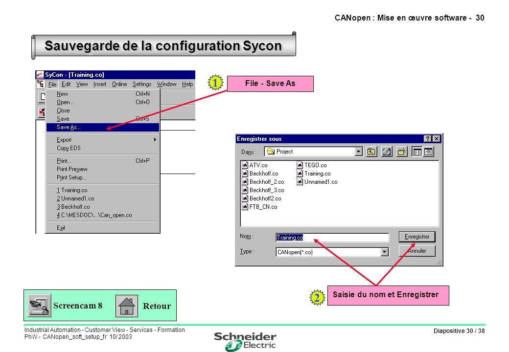 Diapositive 30 / 38 Industrial Automation - Customer View - Services - Formation PhW - CANopen_soft_setup_fr 10/ 2003 Sauvegarde de la configuration S