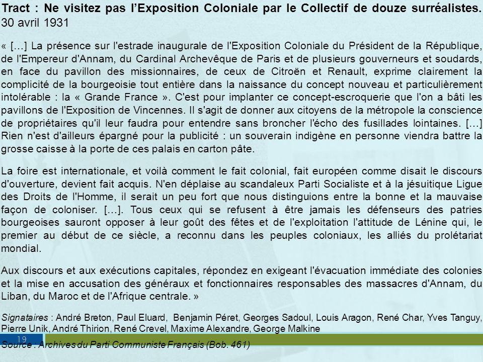 Tract : Ne visitez pas lExposition Coloniale par le Collectif de douze surréalistes. 30 avril 1931 « […] La présence sur l'estrade inaugurale de l'Exp