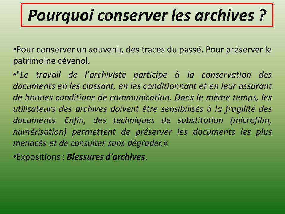 Pourquoi conserver les archives ? Pour conserver un souvenir, des traces du passé. Pour préserver le patrimoine cévenol.