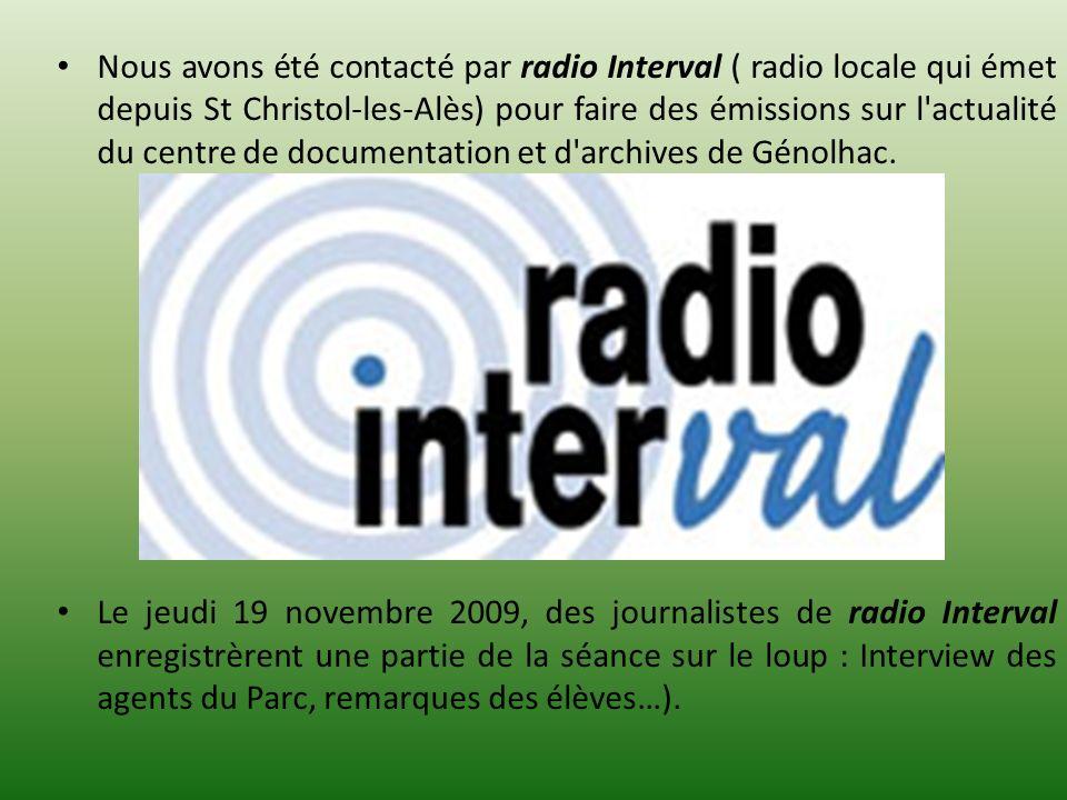 Nous avons été contacté par radio Interval ( radio locale qui émet depuis St Christol-les-Alès) pour faire des émissions sur l'actualité du centre de