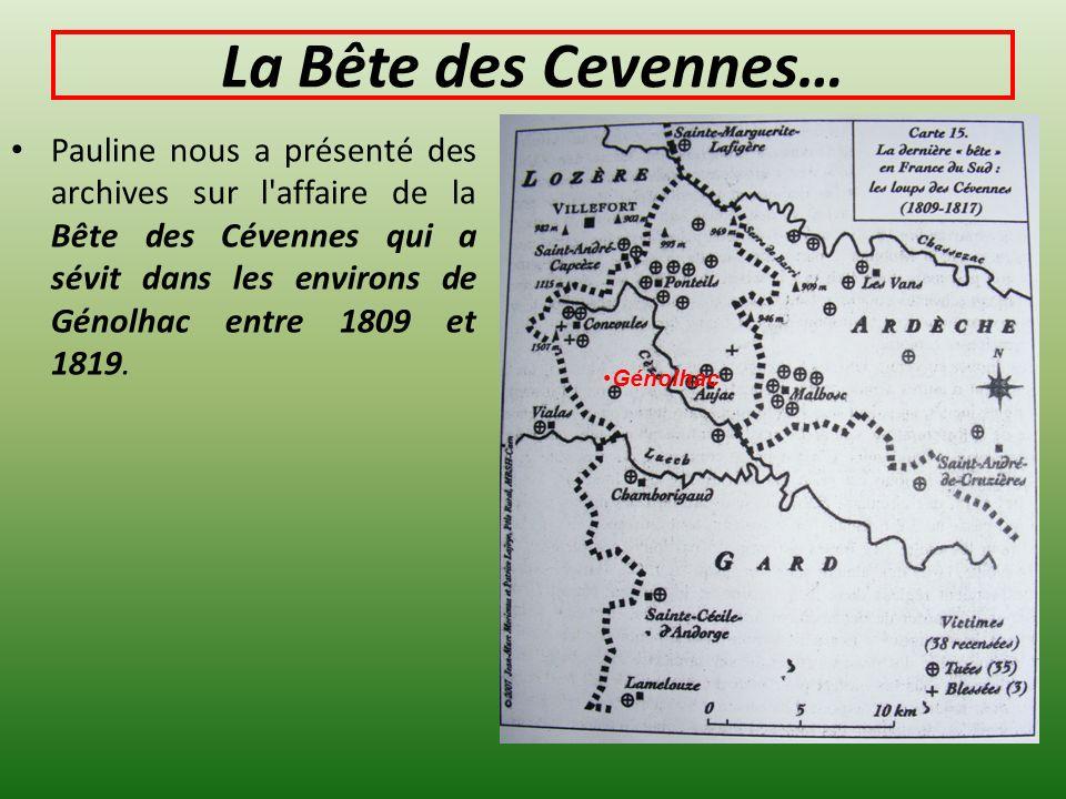 La Bête des Cevennes… Pauline nous a présenté des archives sur l'affaire de la Bête des Cévennes qui a sévit dans les environs de Génolhac entre 1809