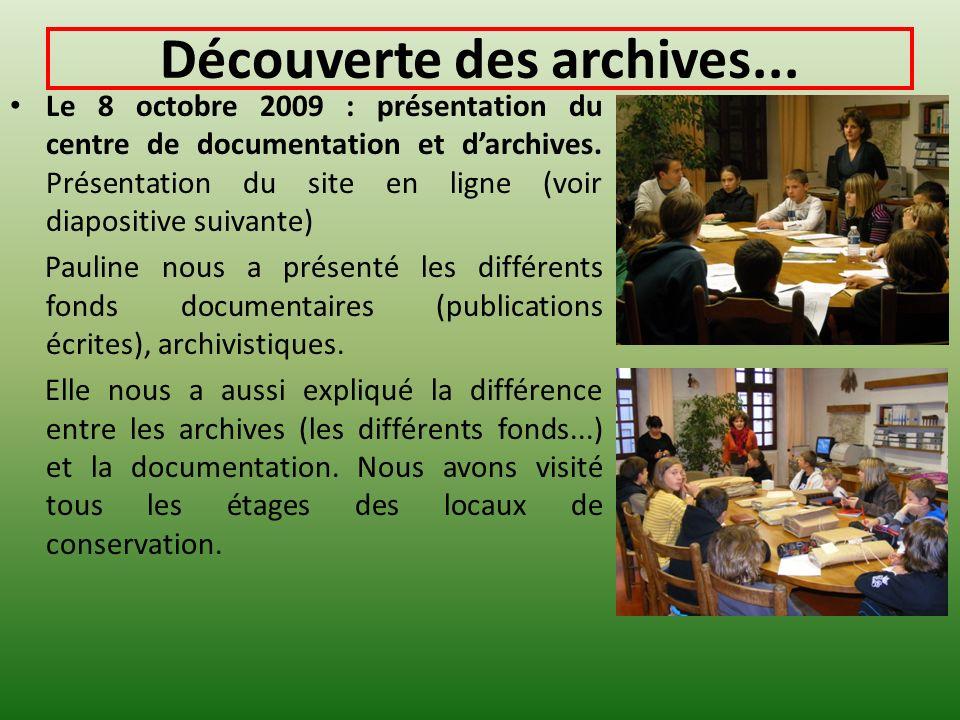Découverte des archives... Le 8 octobre 2009 : présentation du centre de documentation et darchives. Présentation du site en ligne (voir diapositive s