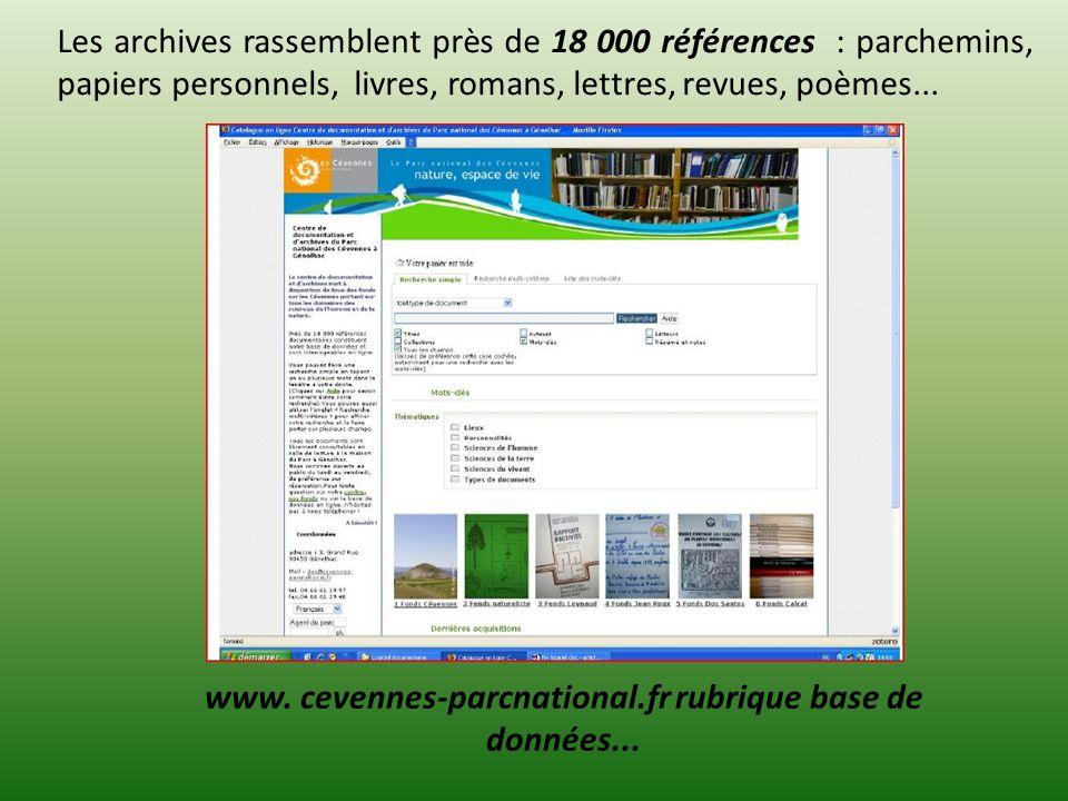 www. cevennes-parcnational.fr rubrique base de données... Les archives rassemblent près de 18 000 références : parchemins, papiers personnels, livres,