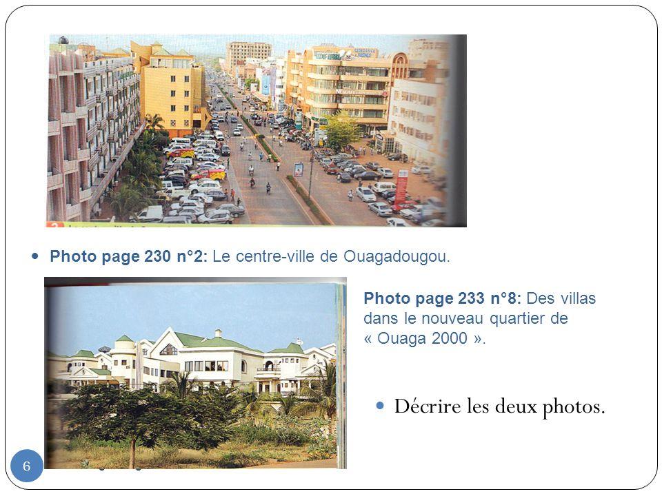Ouagadougou 2010 6 Décrire les deux photos. Photo page 230 n°2: Le centre-ville de Ouagadougou. Photo page 233 n°8: Des villas dans le nouveau quartie