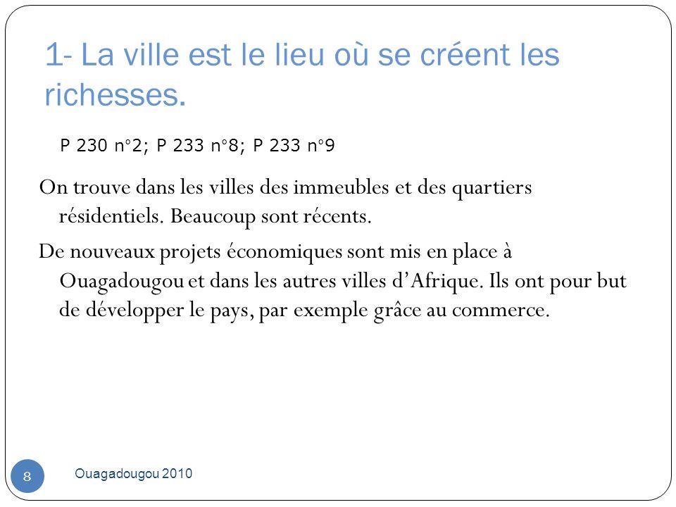 Ouagadougou 2010 8 On trouve dans les villes des immeubles et des quartiers résidentiels. Beaucoup sont récents. De nouveaux projets économiques sont