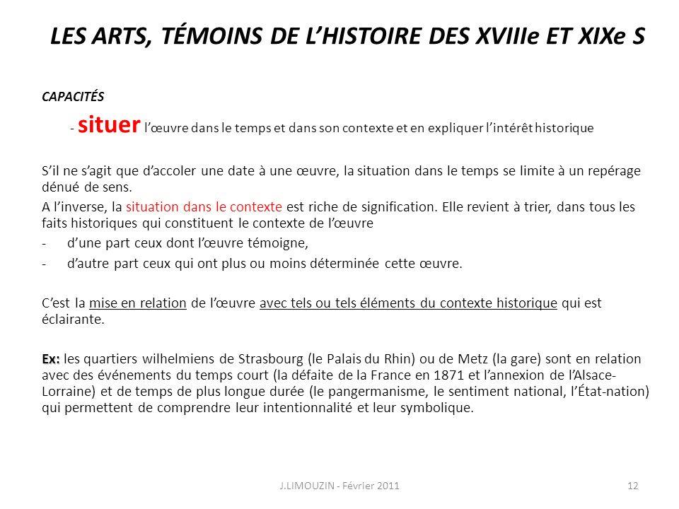 LES ARTS, TÉMOINS DE LHISTOIRE DES XVIIIe ET XIXe S CAPACITÉS - situer lœuvre dans le temps et dans son contexte et en expliquer lintérêt historique S