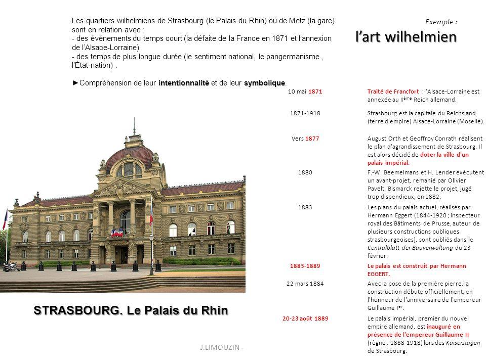 lart wilhelmien Exemple : lart wilhelmien J.LIMOUZIN - Février 201115 10 mai 1871Traité de Francfort : l'Alsace-Lorraine est annexée au II ème Reich a