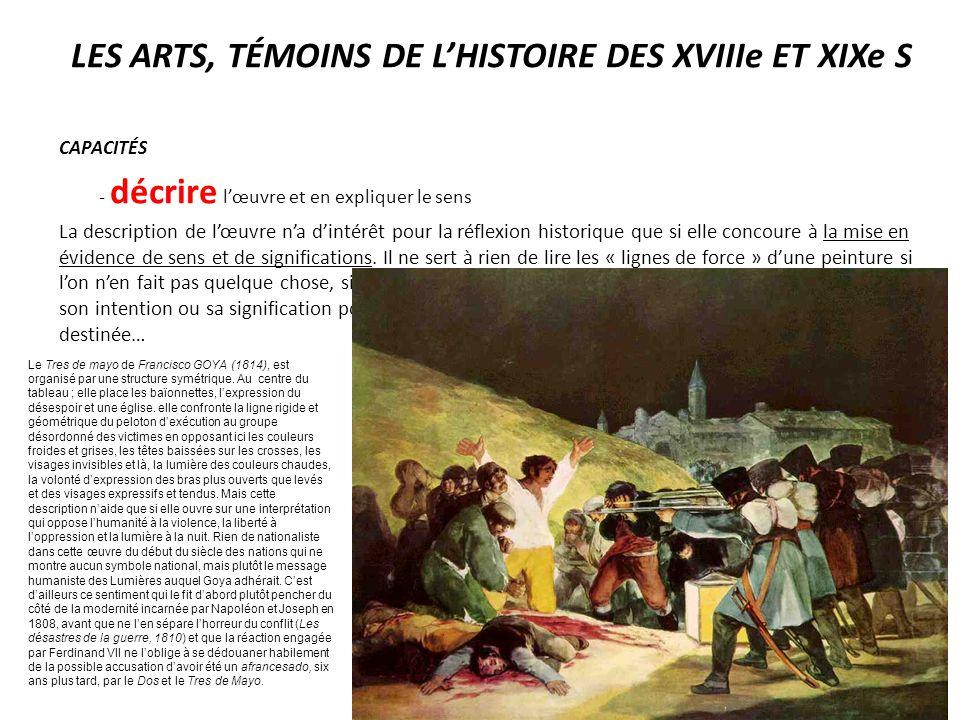 LES ARTS, TÉMOINS DE LHISTOIRE DES XVIIIe ET XIXe S CAPACITÉS - décrire lœuvre et en expliquer le sens La description de lœuvre na dintérêt pour la ré