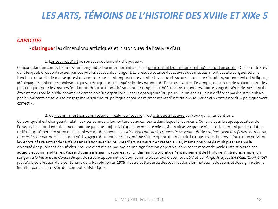 LES ARTS, TÉMOINS DE LHISTOIRE DES XVIIIe ET XIXe S CAPACITÉS - distinguer les dimensions artistiques et historiques de lœuvre dart 1. Les œuvres dart