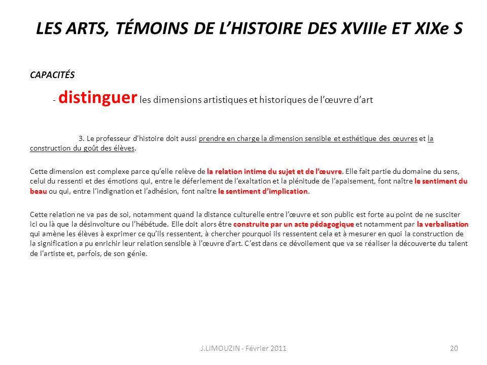 LES ARTS, TÉMOINS DE LHISTOIRE DES XVIIIe ET XIXe S CAPACITÉS - distinguer les dimensions artistiques et historiques de lœuvre dart 3. Le professeur d