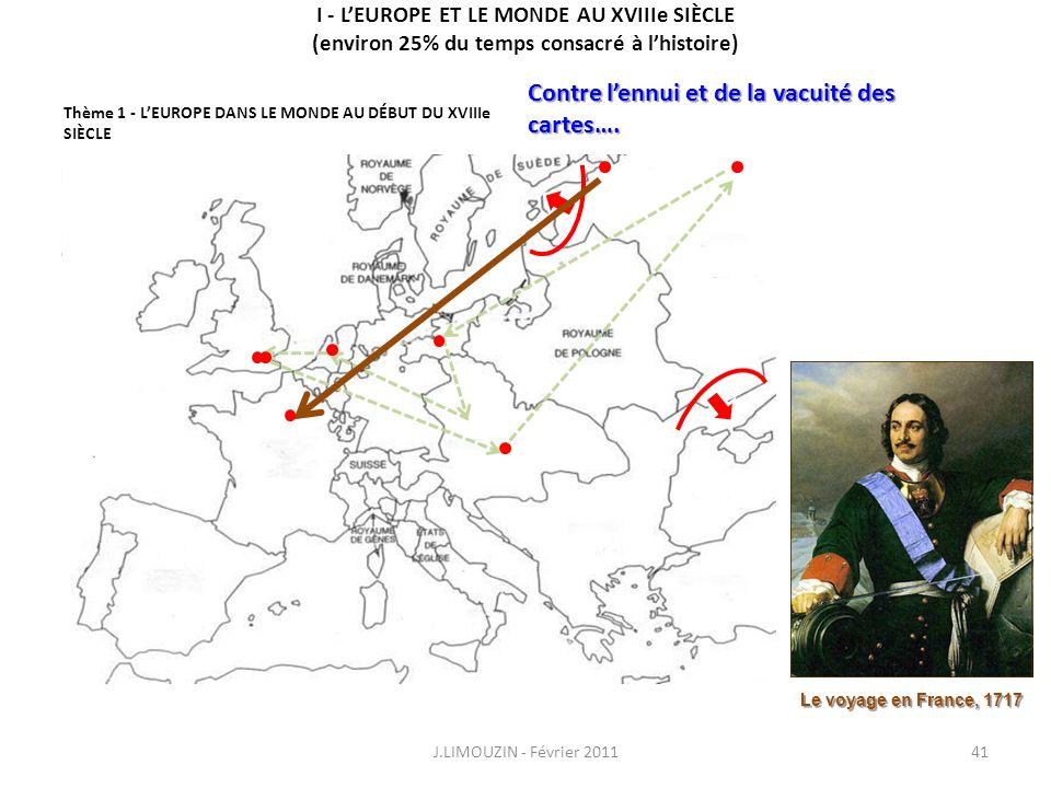 I - LEUROPE ET LE MONDE AU XVIIIe SIÈCLE (environ 25% du temps consacré à lhistoire) Thème 1 - LEUROPE DANS LE MONDE AU DÉBUT DU XVIIIe SIÈCLE CONNAIS