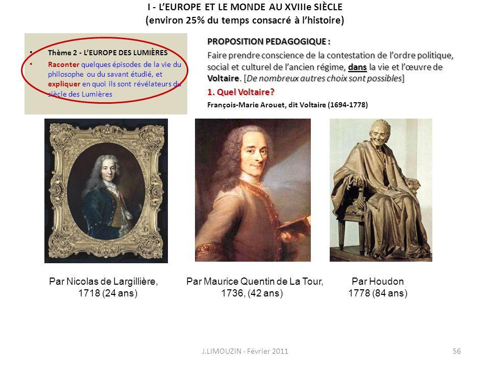 I - LEUROPE ET LE MONDE AU XVIIIe SIÈCLE (environ 25% du temps consacré à lhistoire) Thème 2 - LEUROPE DES LUMIÈRES Raconter quelques épisodes de la v