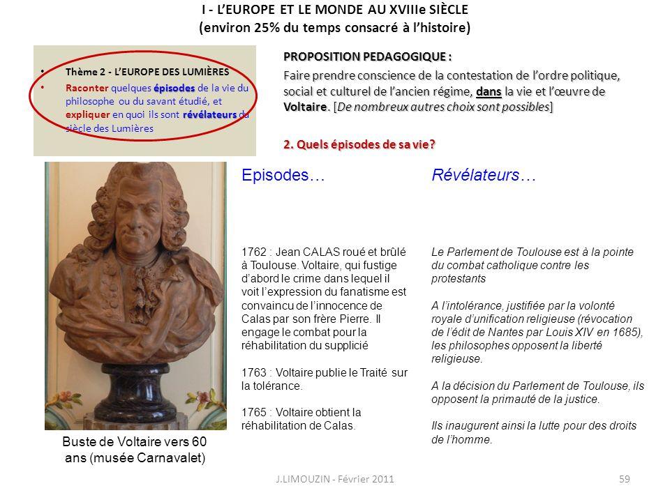 I - LEUROPE ET LE MONDE AU XVIIIe SIÈCLE (environ 25% du temps consacré à lhistoire) Thème 2 - LEUROPE DES LUMIÈRES épisodes révélateurs Raconter quel