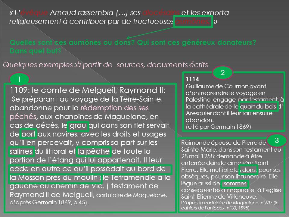 « Lévêque Arnaud rassembla (…) ses diocésains et les exhorta religieusement à contribuer par de fructueuses aumônes.