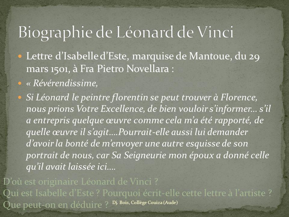 Lettre dIsabelle dEste, marquise de Mantoue, du 29 mars 1501, à Fra Pietro Novellara : « Révérendissime, Si Léonard le peintre florentin se peut trouv
