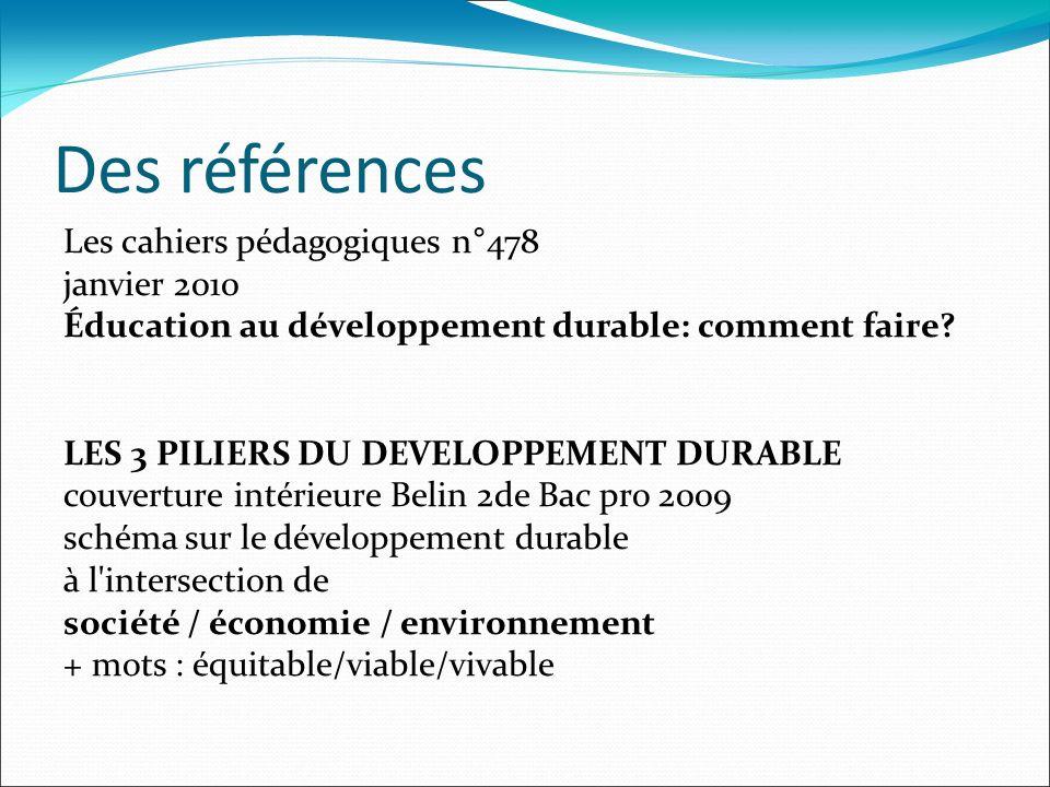 Des références Les cahiers pédagogiques n°478 janvier 2010 Éducation au développement durable: comment faire.