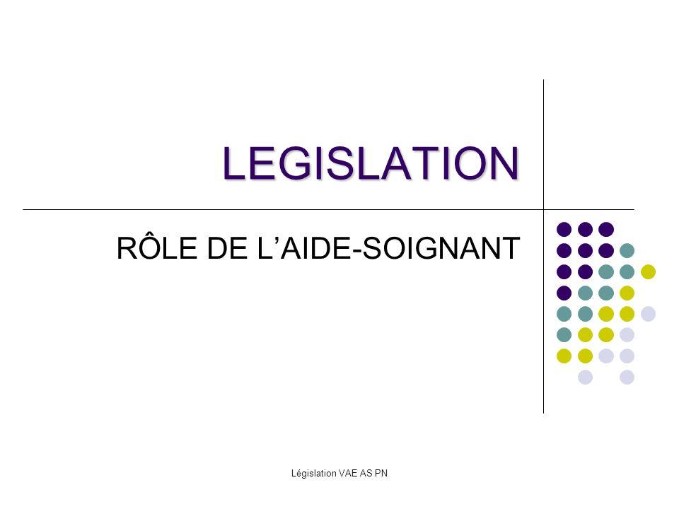 Législation VAE AS PN LEGISLATION RÔLE DE LAIDE-SOIGNANT